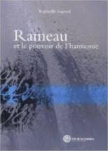 Raphaelle Legrand - Rameau Et Le Pouvoir De La Musique