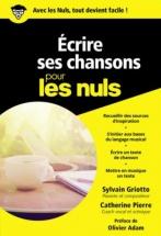 Ecrire Ses Chansons Pour Les Nuls - Sylvain Griotto and Catherine Pierre