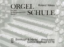Weiss Roland - Orgelschule, Band 1