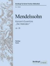 Mendelssohn-bartholdy F. - Ouverture Hebriden Op. 26 - Orchestra