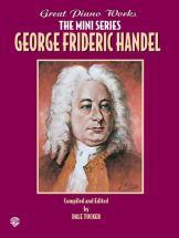 Haendel Georg Friedrich - Great Piano Mini Series: Handel - Piano