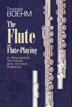 Boehm Theobald The Flute And Flute Playing Flt Bam -