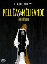 Claude Debussy Pelleas And Melisande In Full Score - Opera