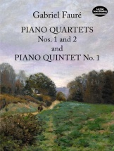 Faure Gabriel - Piano Quartets Nos 1 And 2 And Piano Quinet No 1 Score - Quintet