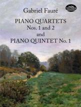 Faure Gabriel - Piano Quartets Nos 1 And 2 And Piano Quinet No 1 Score - Quintet