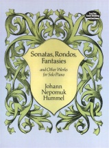 Hummel J.n. - Sonatas Rondos Fantasies And Other Works - Piano Solo