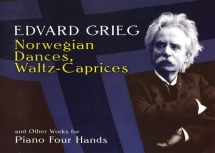 Edvard Grieg Norwegian Dances Waltz Caprices And Others - Piano Duet