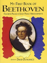 David Dutkanicz - My First Book Of Beethoven Favorite Pieces In Easy Piano Arrangements - Piano Solo
