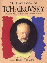 David Dutkanicz - My First Book Of Tchaikovsky - Piano Solo
