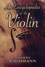 Alberto Bachmann An Encyclopedia Of The Violin Vln -