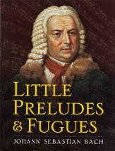 Little Preludes And Fugues Bach J.s. - Piano Solo