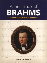 A First Book Of Brahms 26 Arrangements Beginning Pianist Dutkanicz - Piano Solo