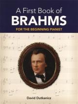A First Book Of Brahms 26 Arrangements Beginning Pianist Dutkanicz - Piano Solo