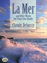Debussy Claude La Mer And Other Works For Piano Four Hands - Piano Duet