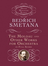 Smetana Bedrich The Moldau And Other Works For Orchestra - Full Score