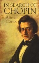 Alfre Cortot - Alfred Cortot - In Search Of Chopin - Romantic