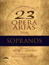 23 Opera Arias For Sopranos Sop Vce - Soprano