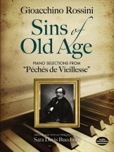 Rossini Gioacchino Sins Of Old Age Pf Selections Peches Vieillesse - Piano Solo