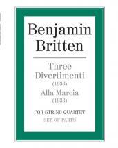 Britten Benjamin - Three Divertimenti & Alla Marcia - String Quartet