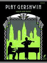 Gershwin George - Play Gershwin - Violin And Piano