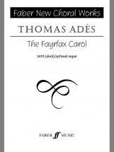 Ades Thomas - Fayrfax Carol - Choral Signature Series - Choeur (par 10 Minimum)