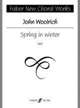 Woolrich John - Spring In Winter - Choral Signature Series - Satb Choir (par 10 Minimum)