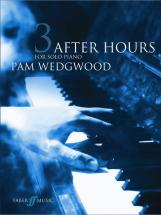 Wedgwood Pam - After Hours Book 3 - Gr 5-6 - Piano Solo