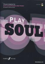 Play Soul - 10 Soul Classics For Alto Saxophone And Piano + Cd