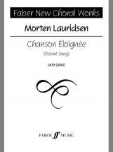 Lauridsen Morten - Chanson Eloignee - Choral Signature Series - Mixed Voices Satb (par 10 Minimum)