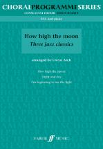 Arch Gwyn  - How High The Moon - Upper Voices (par 10 Minimum)
