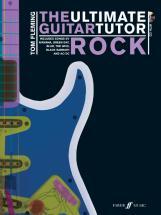 Fleming Tom - Ultimate Guitar Tutor - Rock + Cd - Guitar