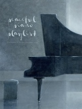 Peaceful Piano Playlist