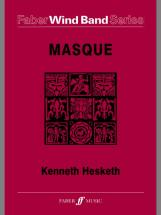 Hesketh Kenneth - Masque - Symphonic Wind Band