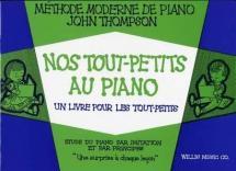 Thompson John - Nos Tout-petits Au Piano