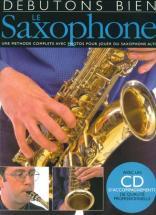 Débutons Bien Le Saxophone + Cd - Saxophone Alto