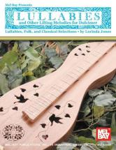 Jones Lorinda - Lullabies And Other Lilting Melodies For Dulcimer - Dulcimer