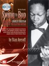 Ayeroff Stan - Swing To Bop: The Music Of Charlie Christian + Cd - Guitar