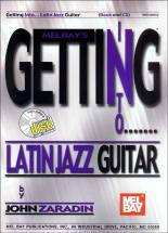 Zaradin John - Getting Into Latin Jazz Guitar + Cd - Guitar
