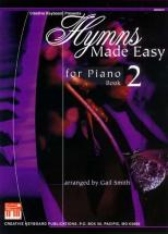 Smith Gail - Hymns Made Easy For Piano Book 2 - Piano