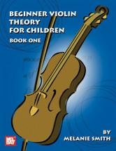 Smith Melanie - Beginner Violin Theory For Children, Book One - Violin