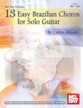 Almada Carlos - 13 Easy Brazilian Choros For Solo Guitar + Cd - Guitar