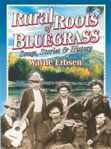 Erbsen Wayne - Rural Roots Of Bluegrass - Vocal
