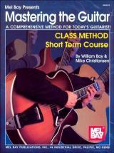 Bay William - Mastering The Guitar Class Method Short Term Course - Guitar