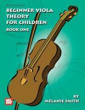 Smith Melanie - Beginner Viola Theory For Children, Book One - Viola