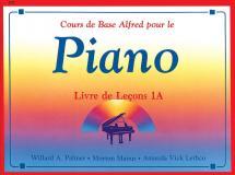 Palmer Manus And Lethco - Alfred Basic Course Livre De Lecons 1a - Piano