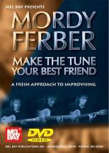Ferber Mordy - Mordy Ferber - Make The Tune Your Best Friend - Guitar