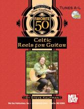 Kaufman Steve - Favorite 50 Celtic Reels A-l For Guitar + Cd - Guitar