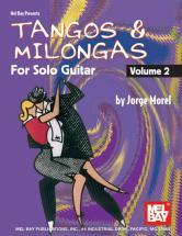Morel Jorge - Tangos And Milongas For Solo Guitar, Volume 2 - Guitar