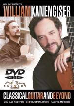 Kanengiser William - William Kanengiser - Classical Guitar And Beyond - Guitar