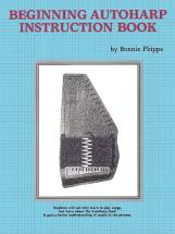 Phipps Bonnie - Beginning Autoharp Instruction Book - Ukulele